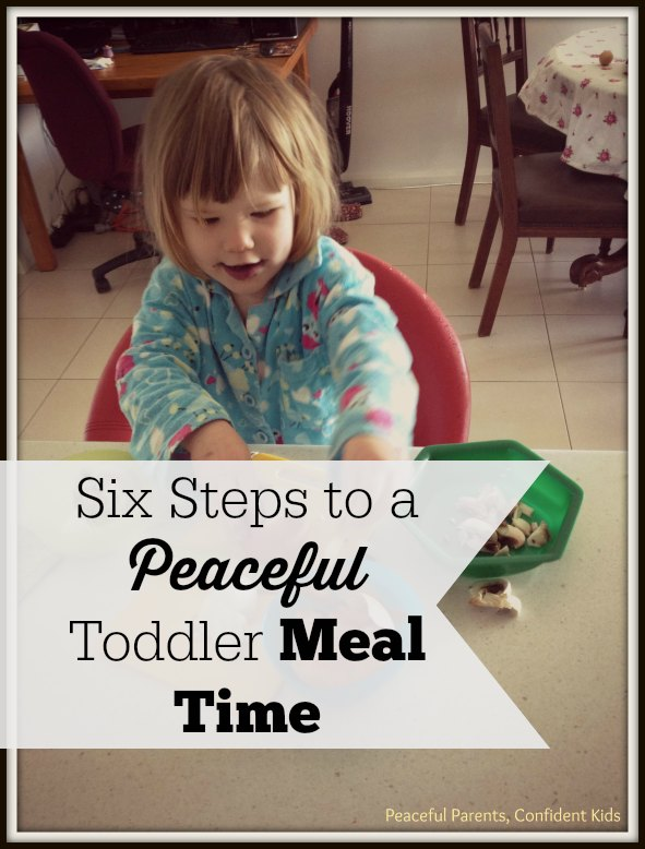 Six Steps to a Peaceful Toddler Meal Time