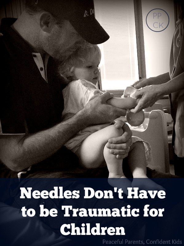 Needles Don't Have to be Traumatic for Children ~ Peaceful Parents, Confident Kids