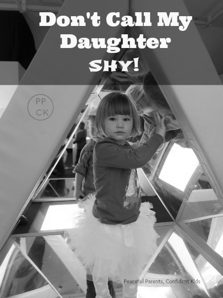 Don't Call My Daughter Shy ~ Peaceful Parents, Confident Kids
