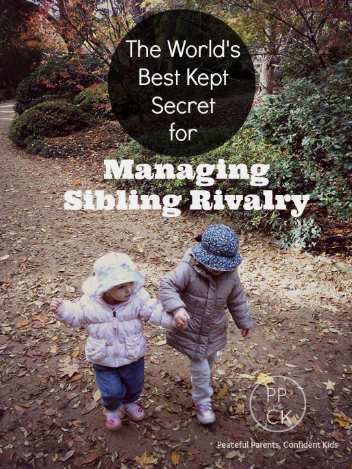 The World's Best Kept Secret for Managing Sibling Rivalry ~ Peaceful Parents, Confident Kids