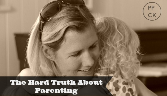 The Hard Truth About Parenting ~ Peaceful Parents, Confident Kids