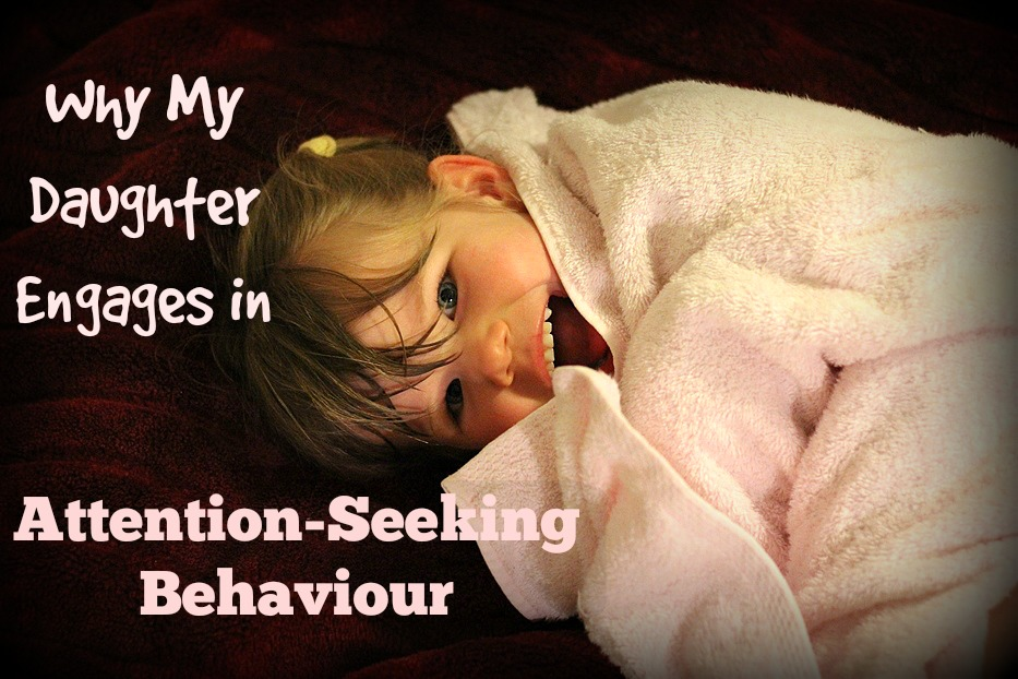 Why My Daughter Engages in Attention Seeking Behaviour ~ Peaceful Parents, Confident Kids