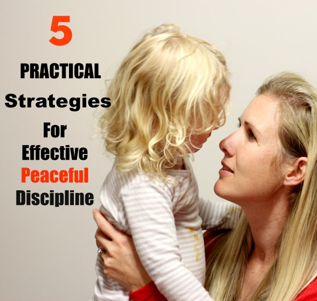 5 Practical Strategies for Effective Peaceful Discipline ~ Peaceful Parents, Confident Kids
