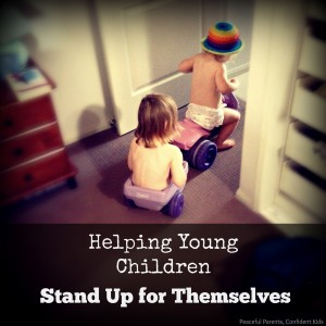 Supporting Assertiveness in Young Children: Helping Kids Stand Up For Themselves ~ Peaceful parents, Confident Kids