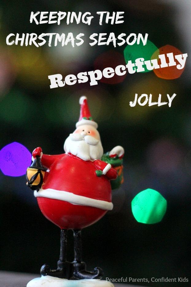 Keeping the Christmas Season Respectfully Jolly