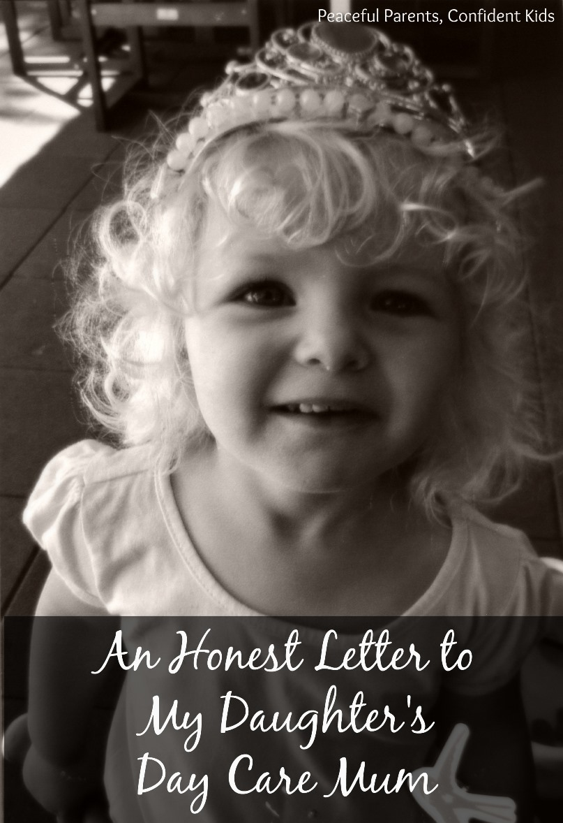 An Honest Letter to My Daughter's Day Care Mum ~ Peaceful Parents, Confident Kids