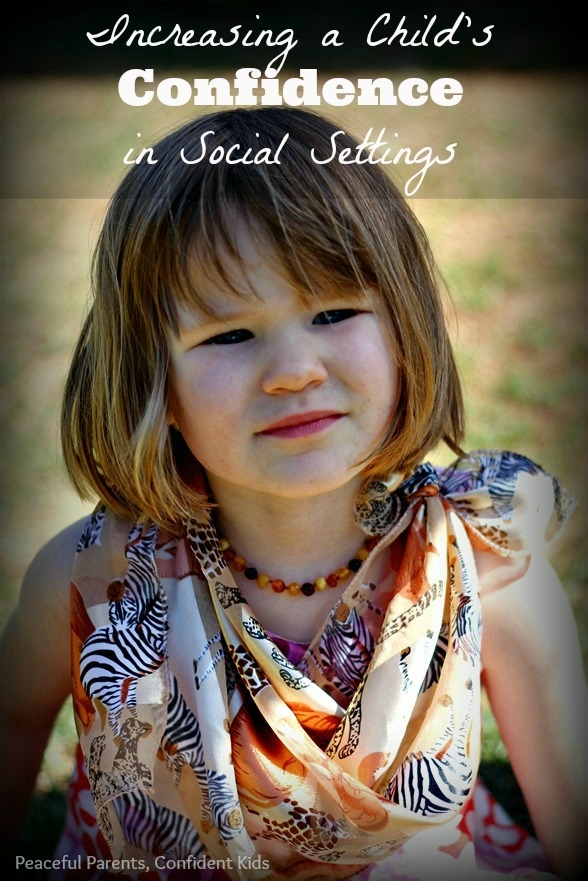 Increasing a Child's Confidence in Social Settings ~ Peaceful Parents, Confident Kids