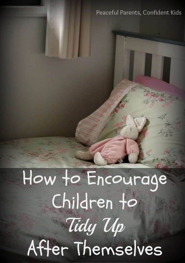 How to Respectfully Encourage Children to Tidy Up After Themselves ~ Peaceful Parents, Confident Kids