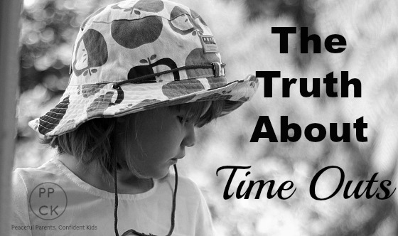 The Truth About Time Outs ~ Peaceful Parents, Confident Kids