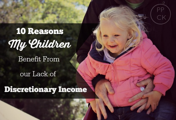10 Reasons My Children are Advantaged by our Lack of Disposable Income ~ Peaceful Parents, Confident Kids