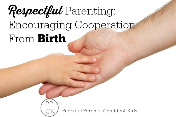 Respectful parenting, Encouraging cooperation from birth